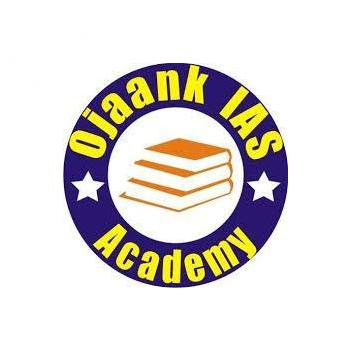 ojaank ias academy in Delhi