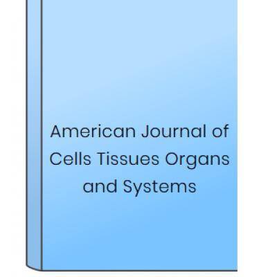American Journal of Cells Tissues Organs and Systems at HELIX HEALTH SCIENCE in Cheyenne