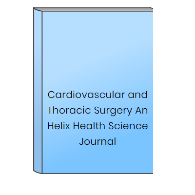 Cardiovascular and Thoracic Surgery An Helix Health Science Journal at HELIX HEALTH SCIENCE in Cheyenne