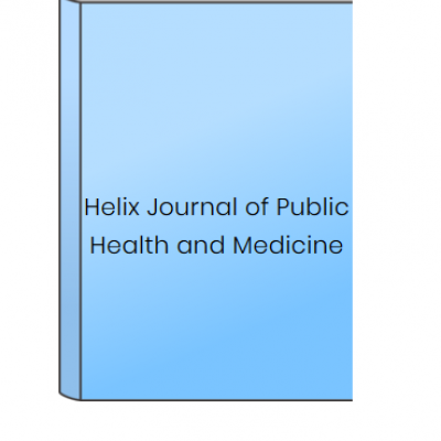 Helix Journal of Public Health and Medicine at HELIX HEALTH SCIENCE in Cheyenne