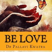 Be Love at Dr Pallavi Kwatra in Delhi
